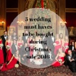 5-wedding-must-haves-to-be-bought-during-christmas-sale-2016