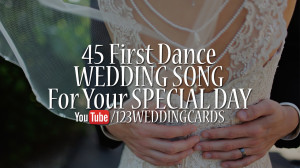 Wedding Songs, 45 First Dance Songs - 123WeddingCards