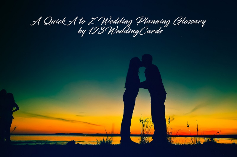 A to Z Wedding Planning Glossary 123WeddingCards