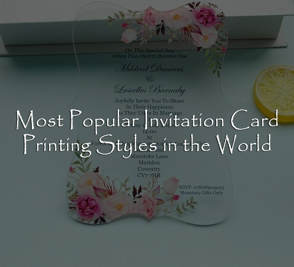 Most Popular Invitation Card Printing Styles in the World - 123WeddingCards